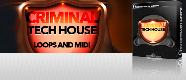 Criminal Tech House  - Loops, MIDI, One-Shots & Presets