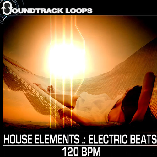 Electric House Beat Loops - House Elements - Electric Beats