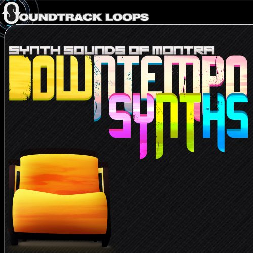 Downtempo Synth Loops - Synth sounds of Montra - Downtempo Synths