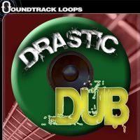 Drastic Dub - Reggae Dubstep Loops