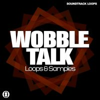 Download Royalty Free Wobble Talk - Dubstep Loops by Soundtrack Loops