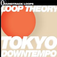 Loop Theory Tokyo Downtempo Loops and Samples