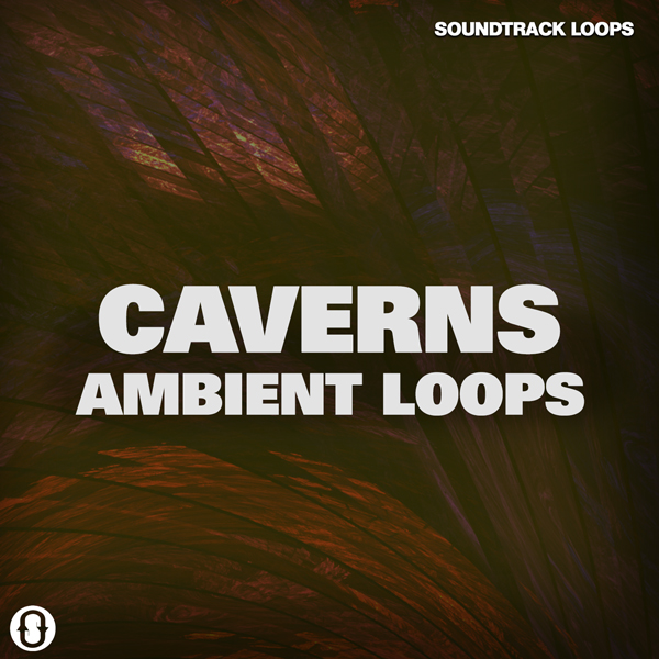 Caverns - Soundscape Loops