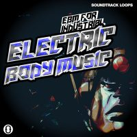 Download EBM for Industrial - Electric Body Music by Soundtrack Loops