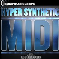 Hyper Synthetic MIDI Loops, One Shots, MIDI & Recycle .RX2