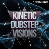 Dubstep Loops KInetic Dubstep Visions