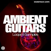 Download Ambient Guitars Loops by Soundtrack Loops & Brian Daly