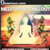 Meditative Chillout - Loops, One-Shots and Drum Kits