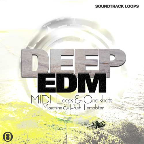 Download Deep EDM - MIDI, Loops, Templates, & One-Shots