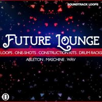 Download Future Lounge - Loops, One-Shots, & Drum Racks