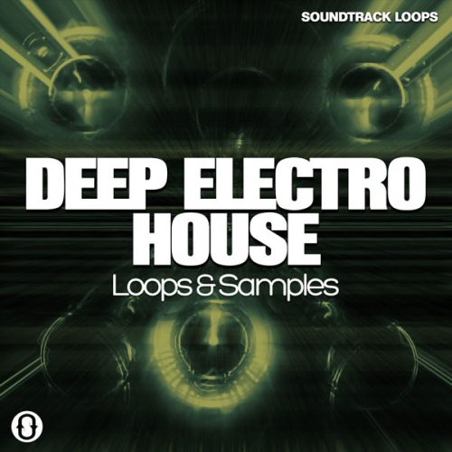 Download Deep Electro House royalty free loops and sounds for all DAWs