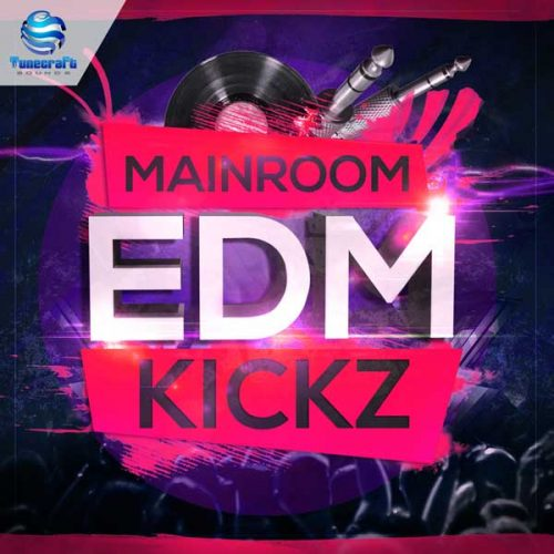Download Royalty Free Mainroom EDM Kickz by Tunecraft